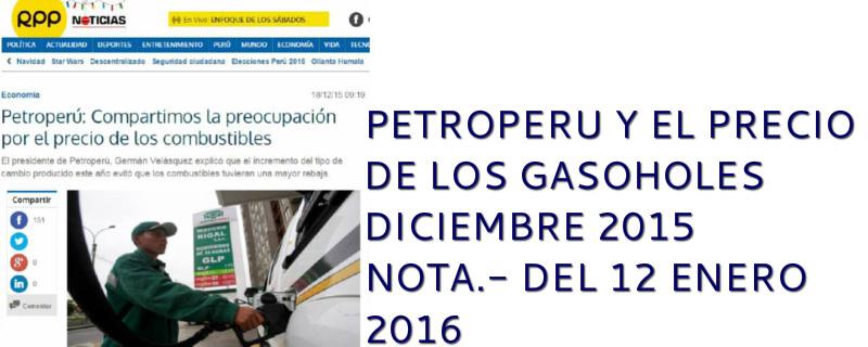 c5731e56fc78 ACTUALIZACION AL 12 ENERO 2015. PRECIOS DE GASOHOLES PETROPERU ENERO 2015 -  ENERO 2016. 1. OSINERGMIN PUBLICA SUS PRECIOS DE REFERENCIA CADA SEMANA.
